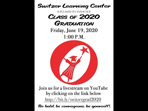 Class of 2020 Graduation - Switzer Learning Center