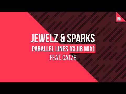 Jewelz & Sparks feat. CATZE - Parallel Lines (Club Mix) [FREE DOWNLOAD]
