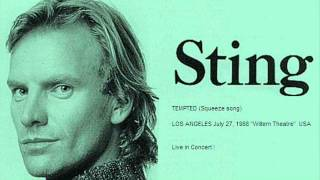 "STING - Tempted (Squeeze Song) Los Angeles 27-07-88 ""Wiltern Theatre"" (USA) (audio)"