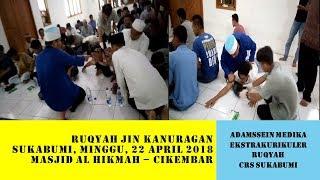 Ruqyah Jin Kanuragan | Ekstrakurikuler Ruqyah | Ruqyah Massal di Sukabumi, 22 April 2018