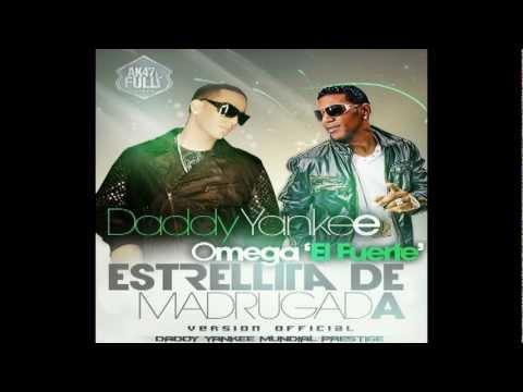 ESTRELLITA DE MADRUGADA  Daddy Yankee Ft Omega''El fuerte'' 2011