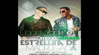 ESTRELLITA DE MADRUGADA  Daddy Yankee Ft Omega