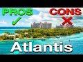 ATLANTIS, BAHAMAS: The PROS & CONS!