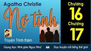 Nợ tình | Chương 16 và 17 | Agatha Christie | Ngọc Như