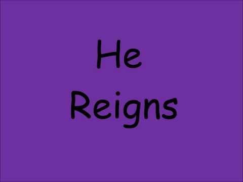 He Reigns- Newsboys Lyrics