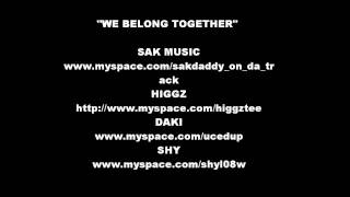 We Belong Together - feat Sak, Higgz, Dak & Shy of KONNEK ENT
