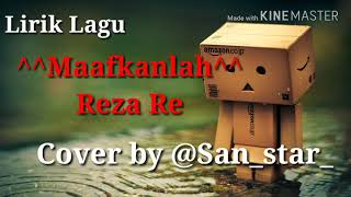 Maafkanlah Lirik Reza Re  Cover Akustik by san_star_