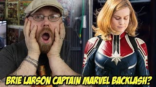 Brie Larson Captain Marvel Backlash?!!!