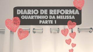 DIÁRIO DE REFORMA DO QUARTINHO DA MELISSA #1
