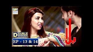 Balaa Episode 13 & 14 - 15th October 2018 - ARY Digital Drama
