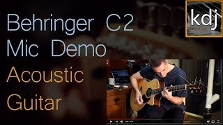 Behringer C2 Mic Demo - Acoustic Guitar
