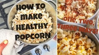 How to Make HEALTHY Popcorn!! (Binge TV Watching Food) 3 Ways!