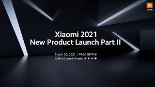 Xiaomi 2021 New Product Launch Part II