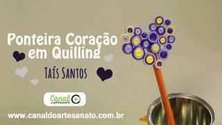 Canal do Artesanato - Ponteira de Coração em Quilling