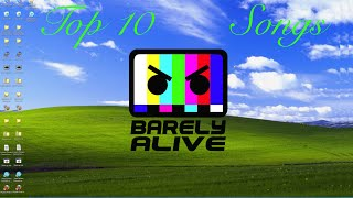 Top 10 Barely Alive Songs (Dubstep, Download Links)