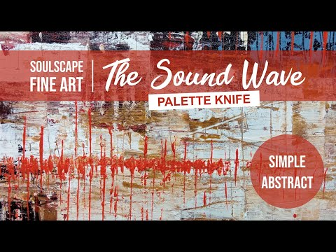 #86 Tutorial Acrylic Abstract Painting Techniques for Beginners with Palette Knife / The Sound Wave