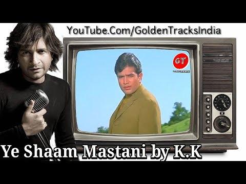 K.K - Ye Shaam Mastani Cover Video Song - Kati Patang