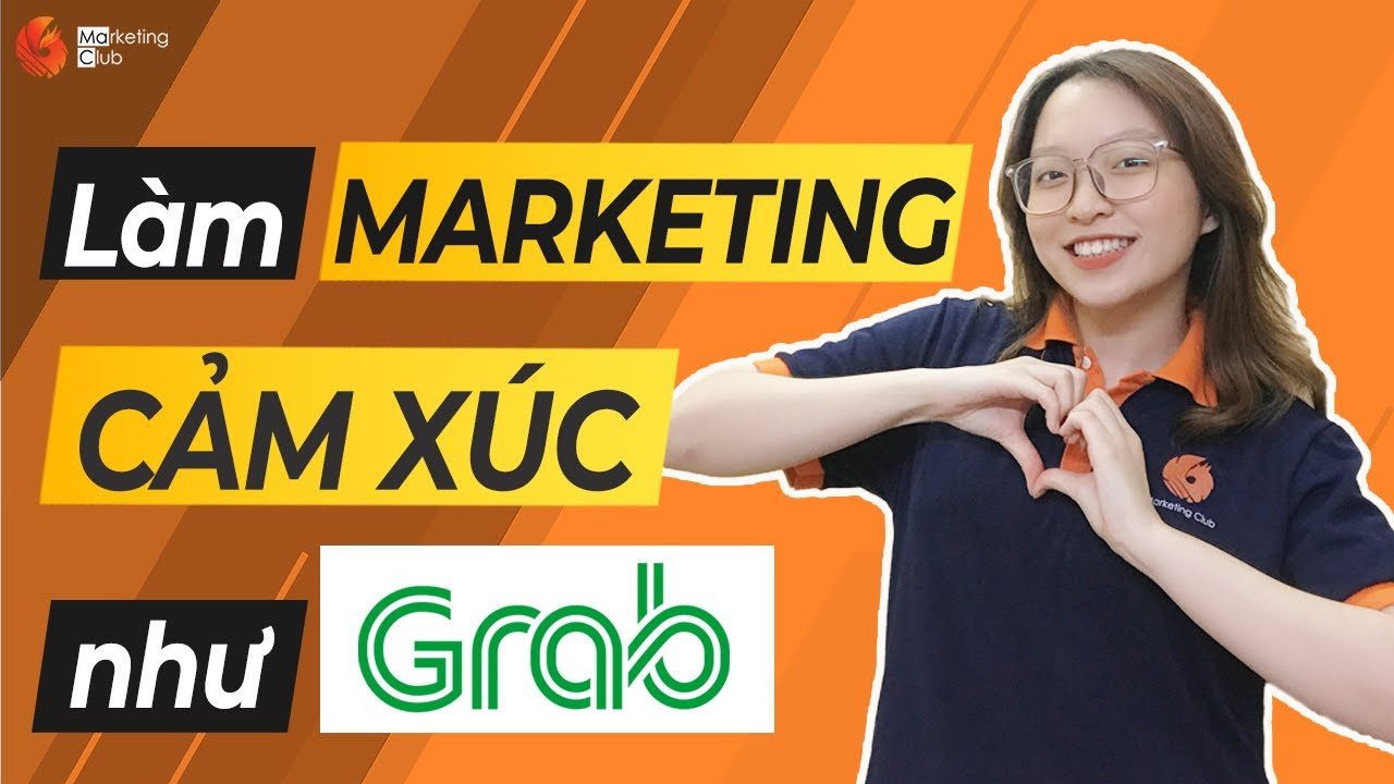 "Học Grab Làm ""MARKETING CẢM XÚC"" thời Covid | Học Marketing cùng Cam #9 | MaC FTU"
