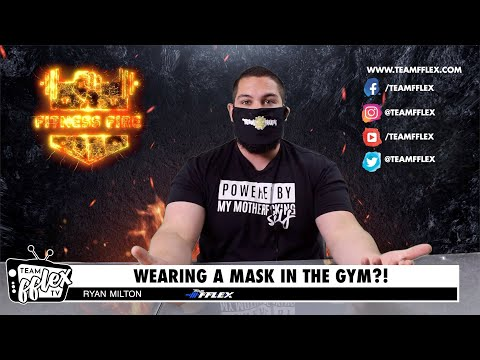 Wearing Masks To The Gym?! | Fitness Fire #31| TeamFFLEX | Ryan Milton