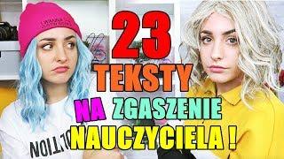 23 TEKSTY NA ZGASZENIE NAUCZYCIELA!