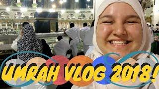 UMRAH VLOG 2018- BEST JOURNEY EVER!