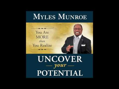 Free Audio Book Preview ~ Uncover Your Potential: You are More than You Realize ~ Myles Munroe