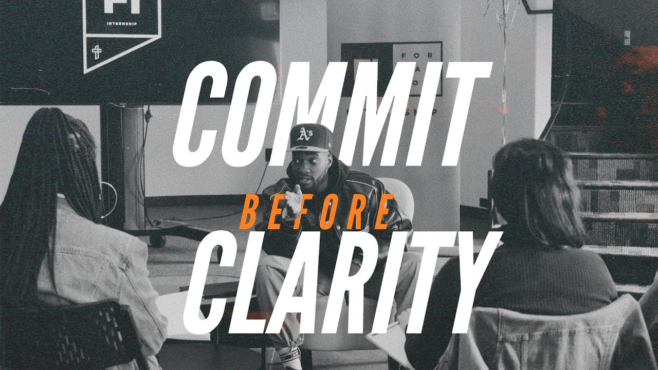 COMMIT BEFORE CLARITY // INTERNSHIP TALK