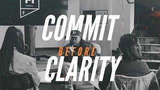 COMMIT BEFORE CLARITY // INTERNSHIP TALK
