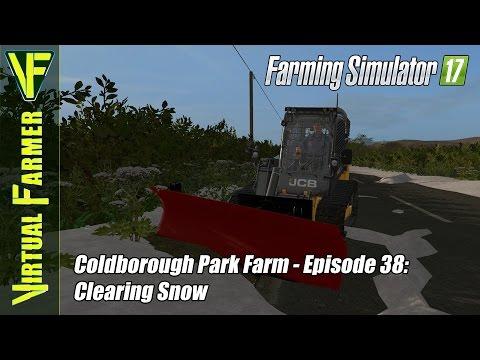 Let's Play Farming Simulator 17 - Coldborough Park Farm, Episode 38: Clearing Snow