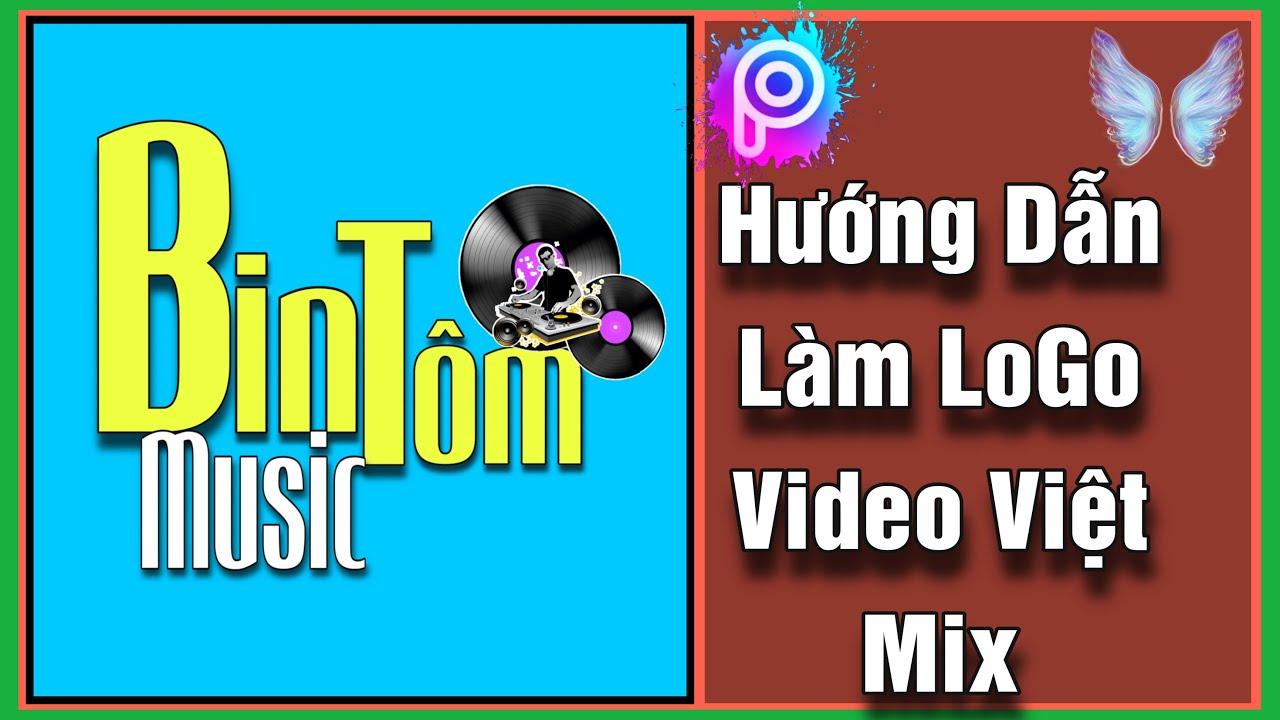 Hướng Dẫn Tạo Logo Video Việt Mix Cực Đẹp || Bin Tôm Tv