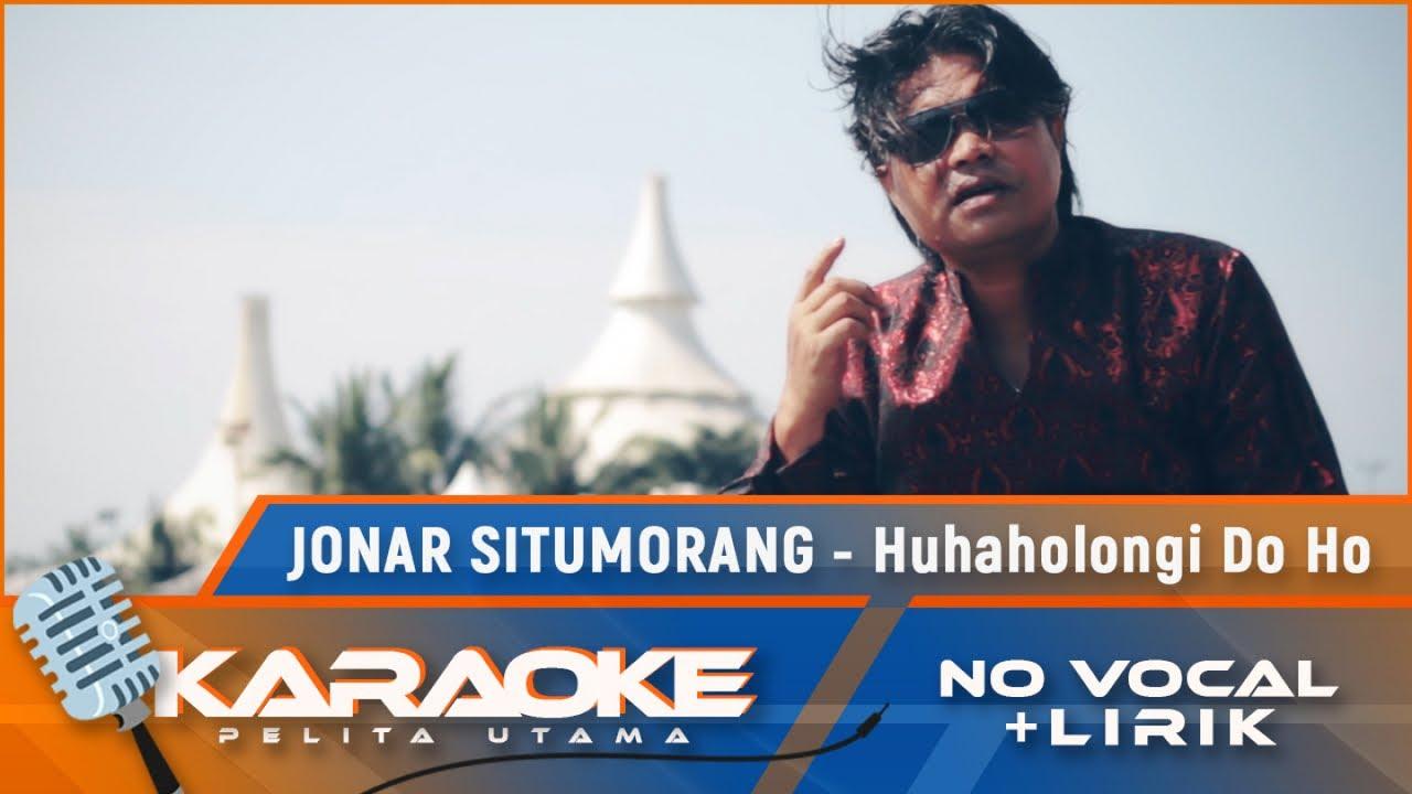 Huhaholongi Do Ho (Karaoke)  - Jonar Situmorang #1