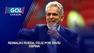 """Reinaldo Rueda: """"David Ospina se ha caracterizado por su liderazgo, su trayectoria es brillante"""""""