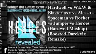 Hardwell vs W&W vs Alesso - Spaceman vs Rocket vs Heroes (Hardwell Mashup)