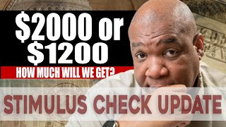 $2000 or $1200? Second Stimulus Check and Stimulus Package Update Tuesday July 7th