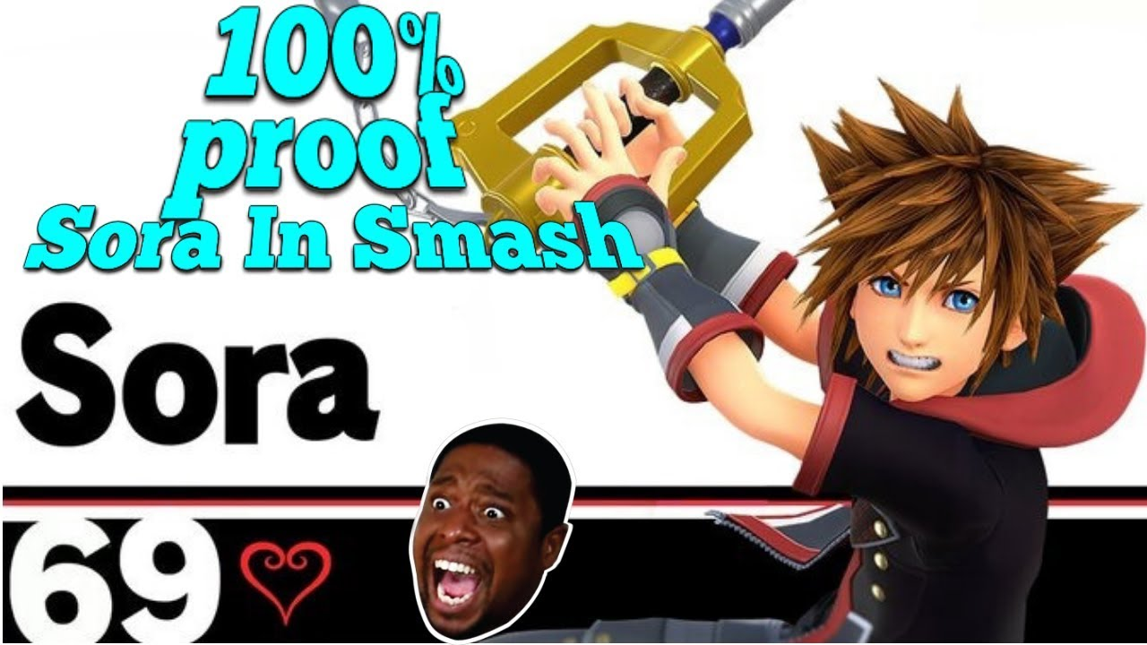 Why Sora WILL 100% be in Super Smash Bros  Ultimate