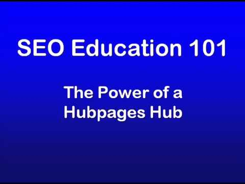 20 - SEO Education 101 Promotion - Power of a Hubpages Hub