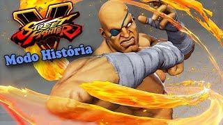 Sagat, O Retorno do REI! Street Fighter V Modo História