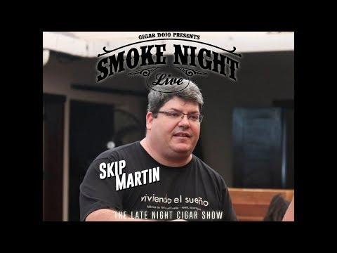 Smoke Night LIVE with guest Skip Martin