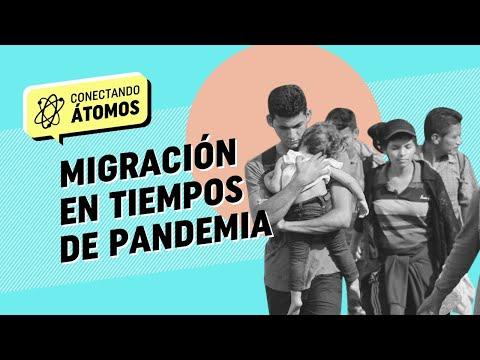 Conectando Átomos Ep.5 Migración en tiempos de pandemia