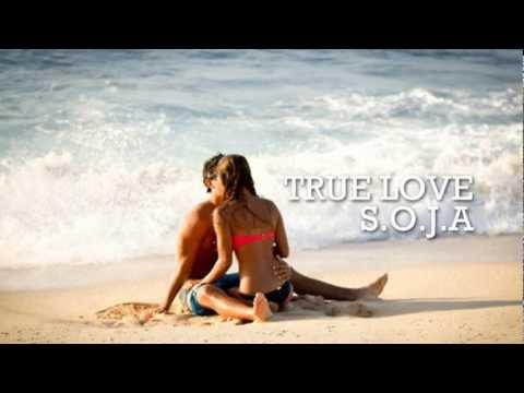 True Love - SOJA - Com Letra (With Lyrics)