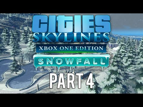 Cities Skylines Xbox One Edition Snowfall | Walkthrough Gameplay | Part 4 | Expansion