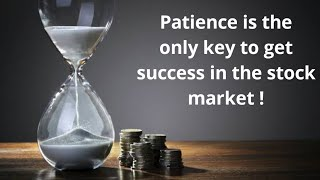 Patience is the key to make money in stock market ! by LendBury Amc .