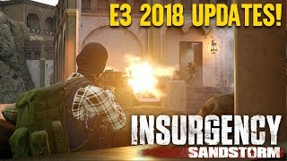 Insurgency Sandstorm E3 2018 Recap and Q&A!