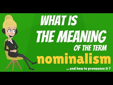 What is NOMINALISM? What does NOMINALISM mean? NOMINALISM meaning, definition & explanation