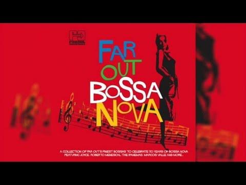 Various Artists - Far Out Bossa Nova (Full Album Stream)