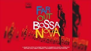 Various Artists Far Out Bossa Nova Full Album Stream