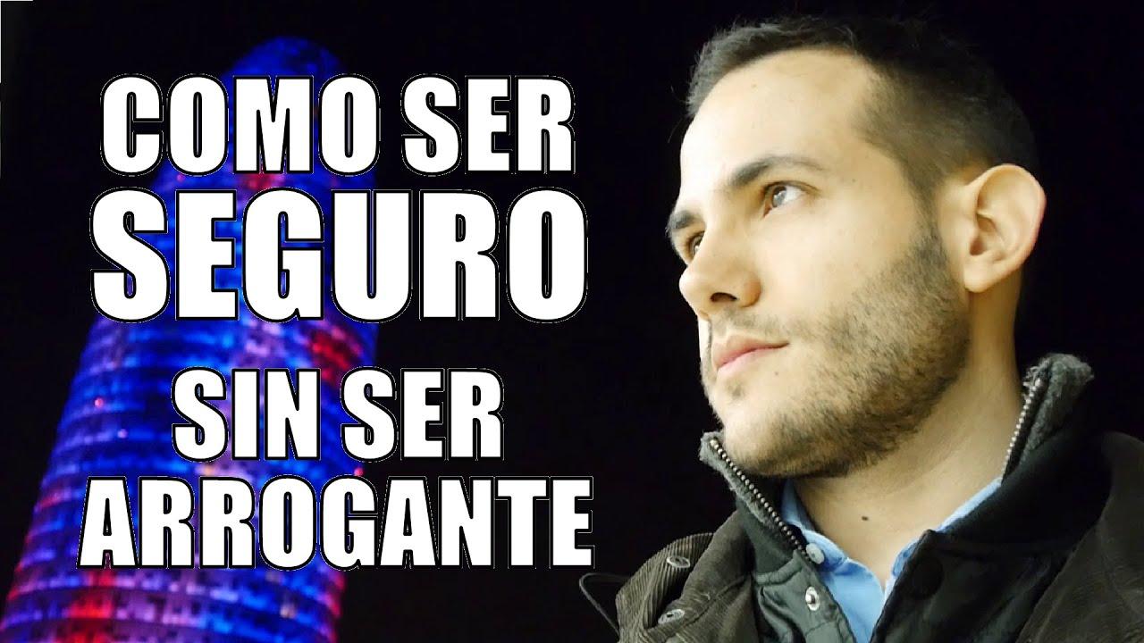 COMO SER MAS SEGURO DE SI MISMO SIN SER ARROGANTE