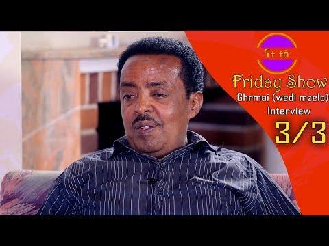 Nati TV - Nati Friday Show With Artist Girmay Gebrelul (Wedi Muzolo) Part 3/3