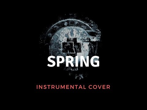 Rammstein - Spring Instrumental Cover