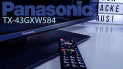 Panasonic TX-43GXW584 | 43 Zoll LED Fernseher | 4K UHD, HDR, Triple Tuner, Smart TV | Unboxing TEST